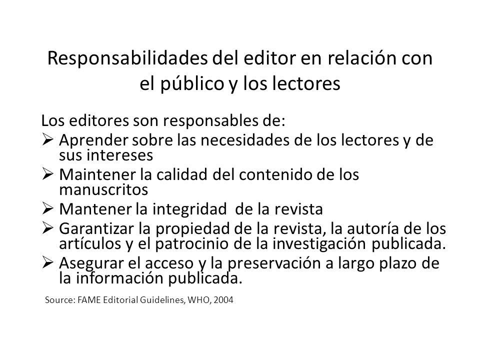 Responsabilidades del editor en relación con el público y los lectores Los editores son responsables de: Aprender sobre las necesidades de los lectore