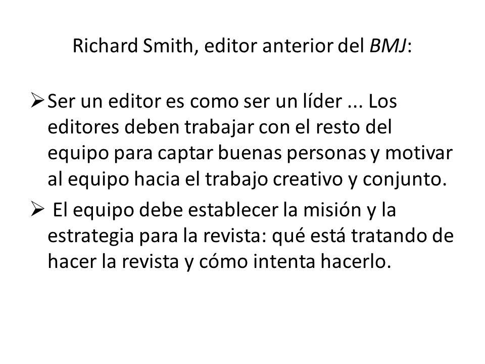 Richard Smith, editor anterior del BMJ: Ser un editor es como ser un líder... Los editores deben trabajar con el resto del equipo para captar buenas p