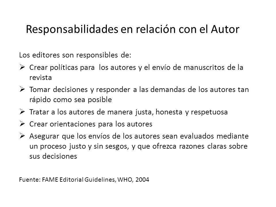 Responsabilidades en relación con el Autor Los editores son responsibles de: Crear políticas para los autores y el envío de manuscritos de la revista