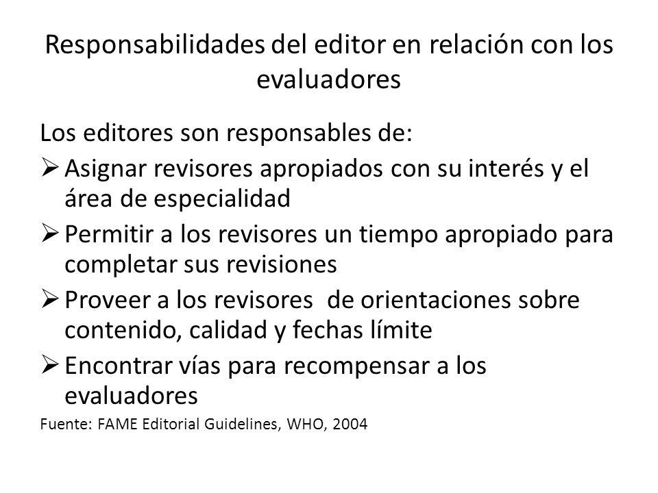 Responsabilidades del editor en relación con los evaluadores Los editores son responsables de: Asignar revisores apropiados con su interés y el área d