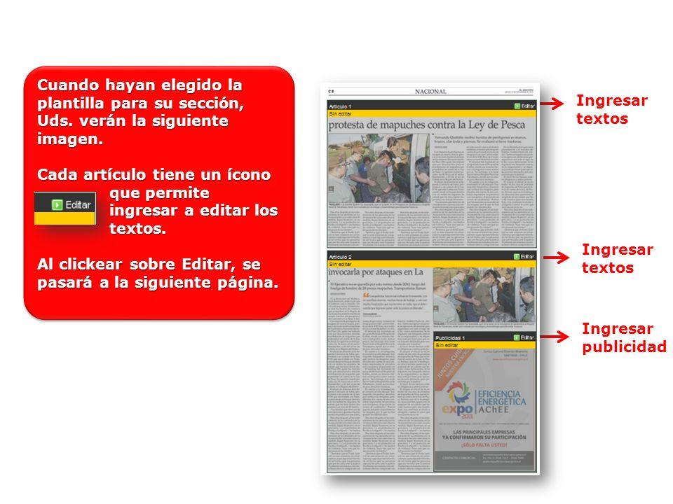 Ingresar textos Ingresar publicidad Cuando hayan elegido la plantilla para su sección, Uds. verán la siguiente imagen. Cada artículo tiene un ícono qu