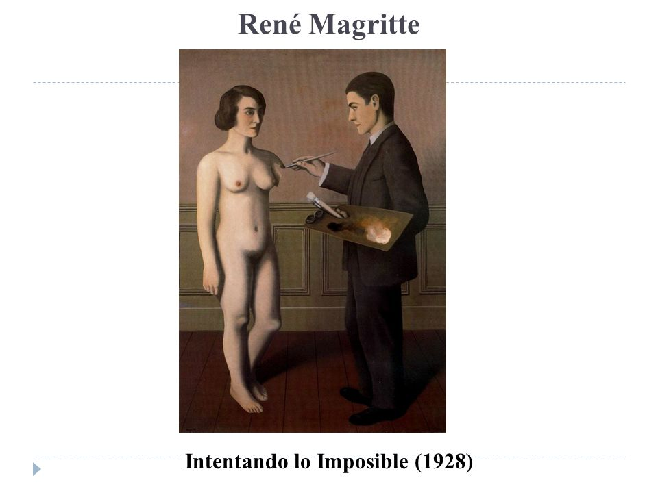 René Magritte Intentando lo Imposible (1928)