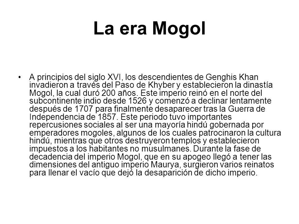 La era Mogol A principios del siglo XVI, los descendientes de Genghis Khan invadieron a través del Paso de Khyber y establecieron la dinastía Mogol, l