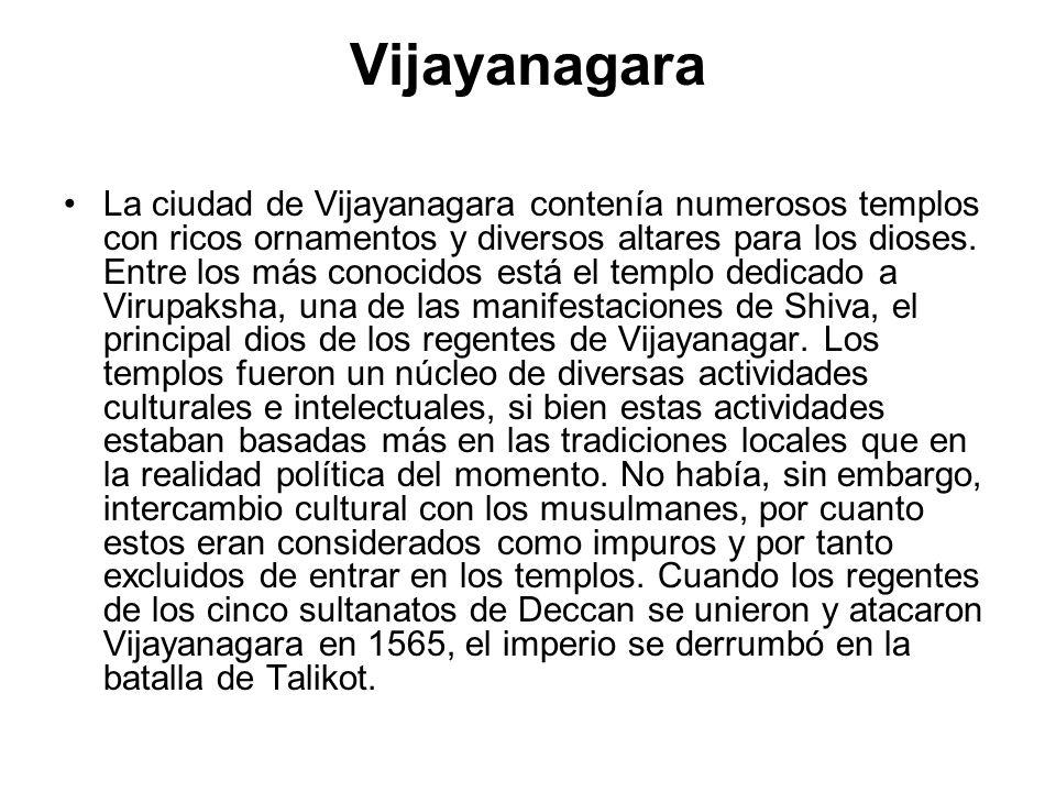 Vijayanagara La ciudad de Vijayanagara contenía numerosos templos con ricos ornamentos y diversos altares para los dioses. Entre los más conocidos est