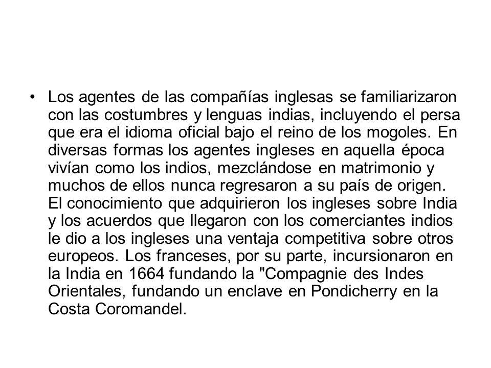Los agentes de las compañías inglesas se familiarizaron con las costumbres y lenguas indias, incluyendo el persa que era el idioma oficial bajo el rei