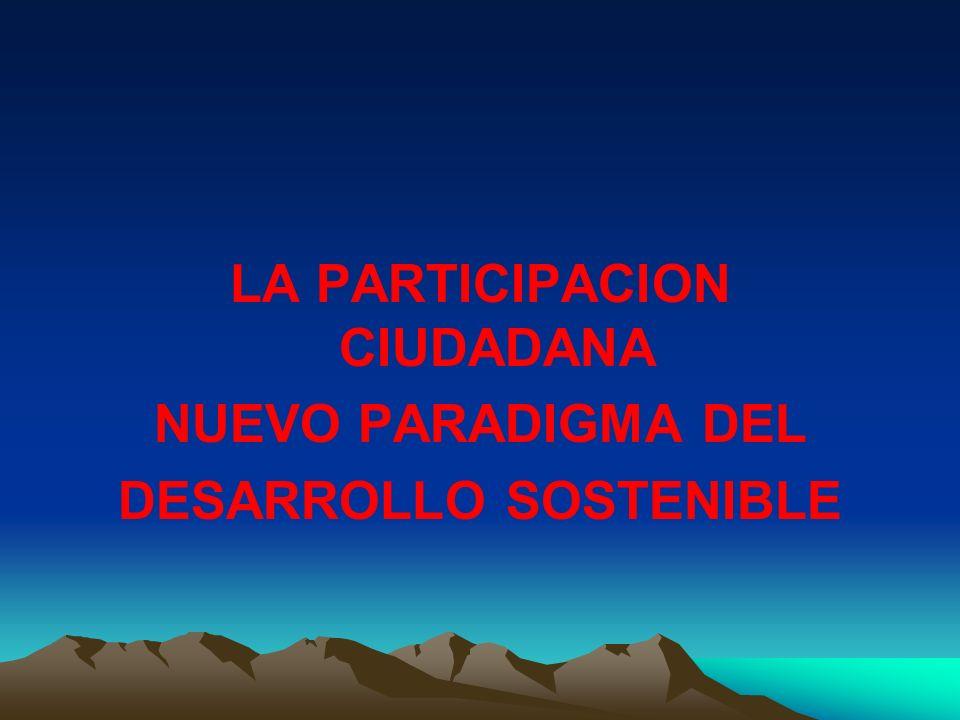 LA PARTICIPACION CIUDADANA NUEVO PARADIGMA DEL DESARROLLO SOSTENIBLE