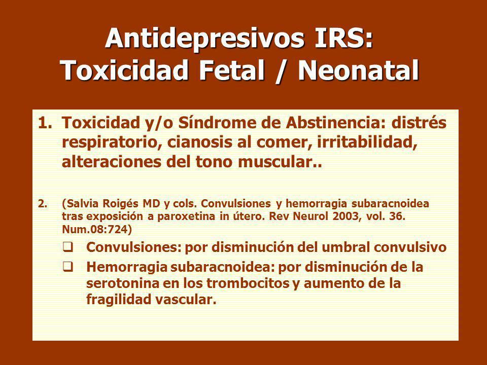 Benzodiacepinas: Toxicidad Fetal / Neonatal 1.Toxicidad: Floppy Infant Syndrome : hipotonía, cianosis y dificultad para la succión 2.Síndrome de Absti