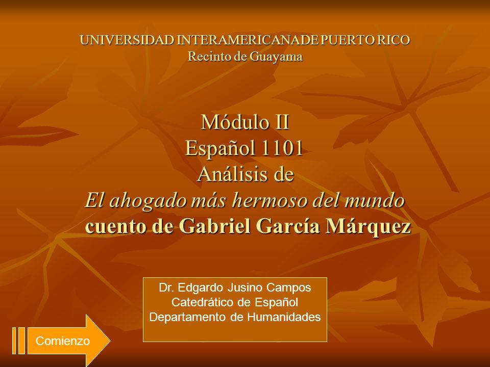 Dr. Edgardo Jusino Campos Catedrático de Español Departamento de Humanidades UNIVERSIDAD INTERAMERICANADE PUERTO RICO Recinto de Guayama Módulo II Esp