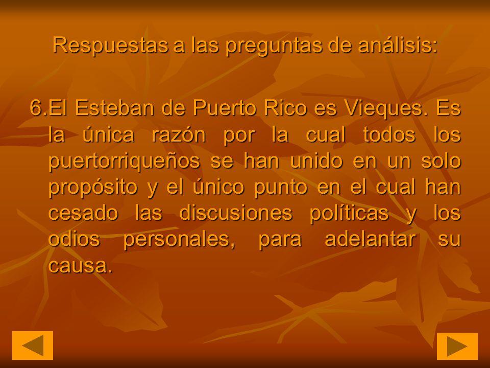 Respuestas a las preguntas de análisis: 6.El Esteban de Puerto Rico es Vieques.