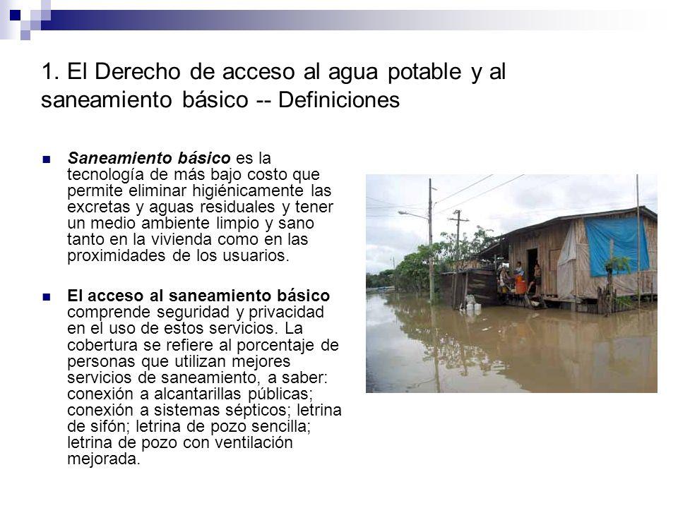 1. El Derecho de acceso al agua potable y al saneamiento básico -- Definiciones Saneamiento básico es la tecnología de más bajo costo que permite elim