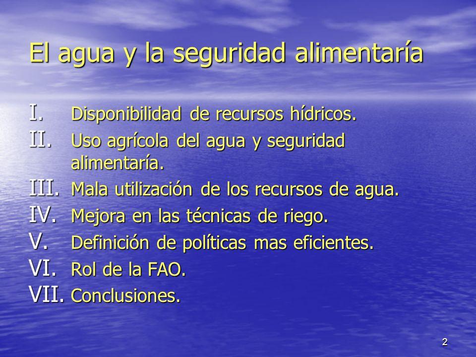 3 I.Disponibilidad de recursos hídricos Existen unos 1400 millones de Km3 de agua.