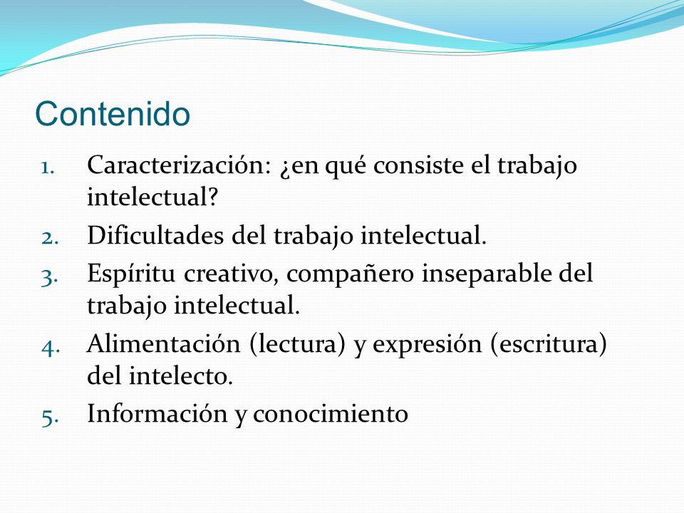 Contenido 1.Caracterización: ¿en qué consiste el trabajo intelectual.