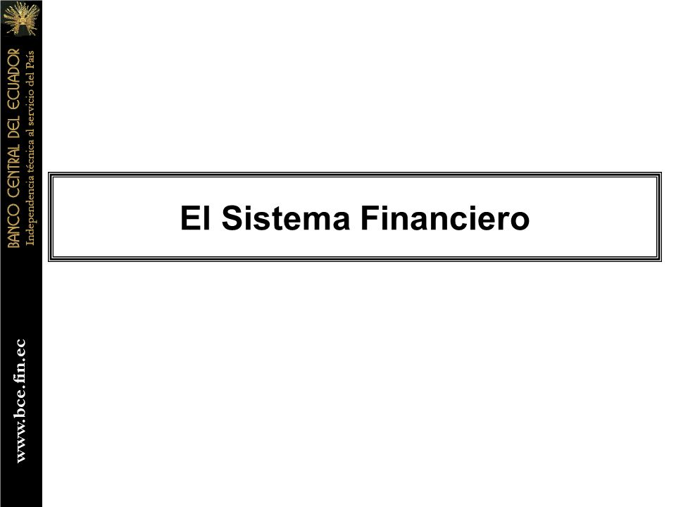 Panorama del sistema financiero privado