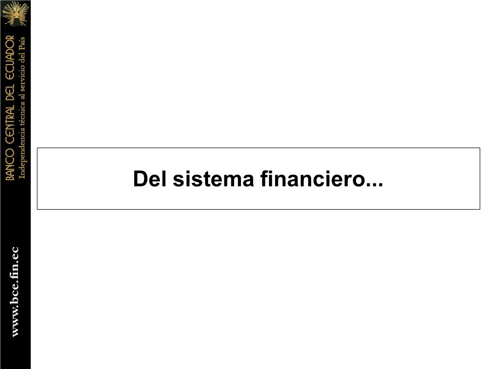 Del sistema financiero...
