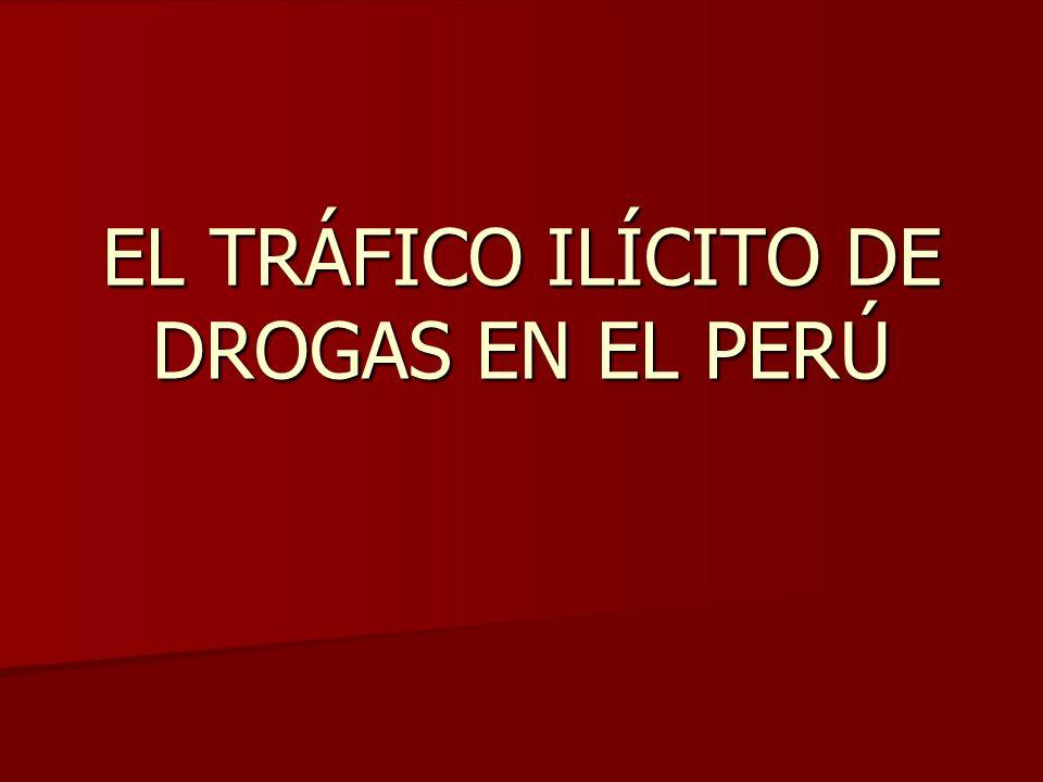 EL TRÁFICO ILÍCITO DE DROGAS EN EL PERÚ