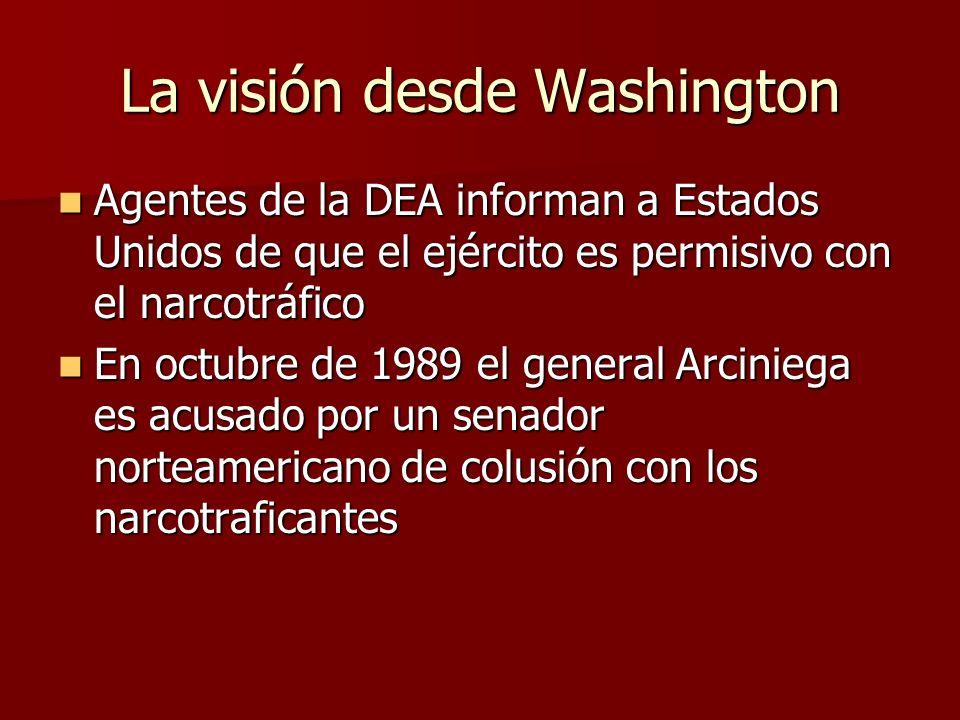 La visión desde Washington Agentes de la DEA informan a Estados Unidos de que el ejército es permisivo con el narcotráfico Agentes de la DEA informan