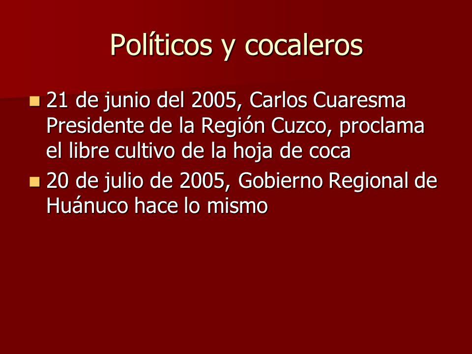 Políticos y cocaleros 21 de junio del 2005, Carlos Cuaresma Presidente de la Región Cuzco, proclama el libre cultivo de la hoja de coca 21 de junio de