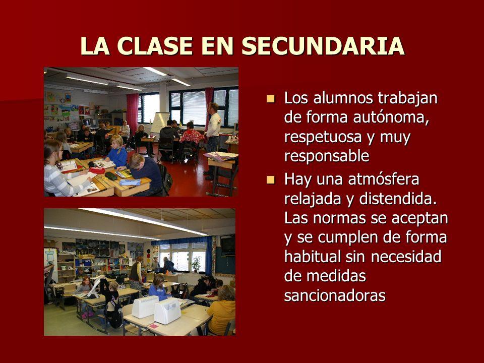 LA CLASE EN SECUNDARIA Los alumnos trabajan de forma autónoma, respetuosa y muy responsable Los alumnos trabajan de forma autónoma, respetuosa y muy r