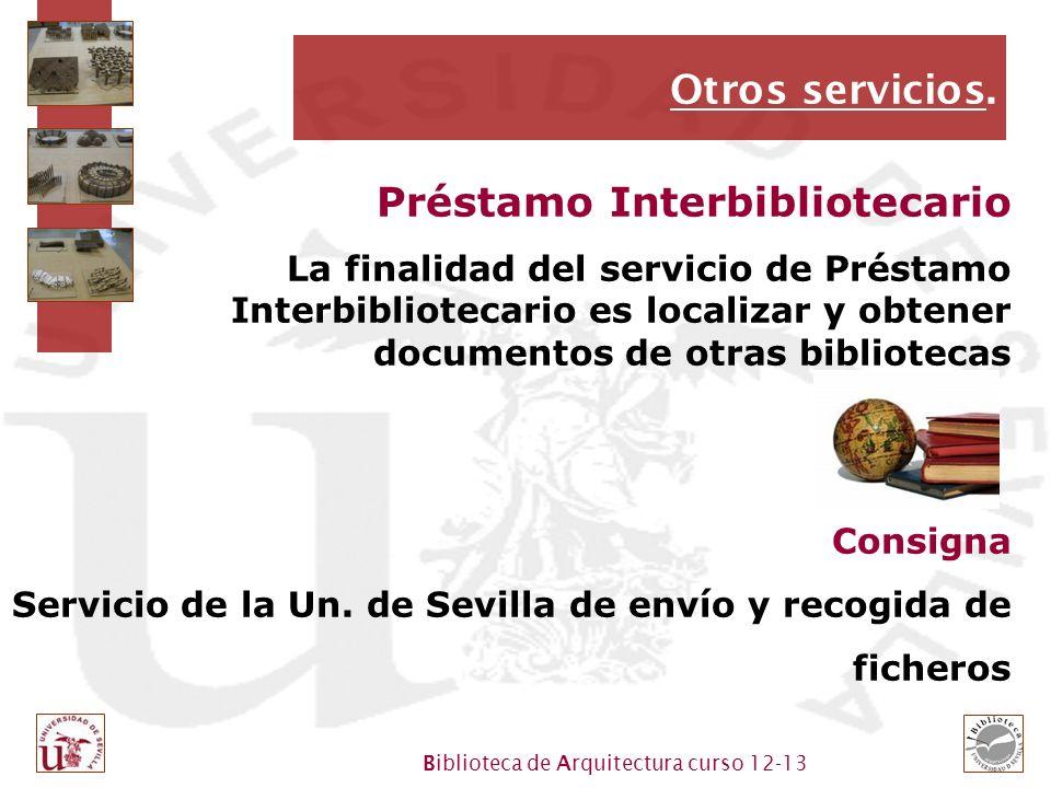 Biblioteca de Arquitectura curso 12-13 Otros servicios.