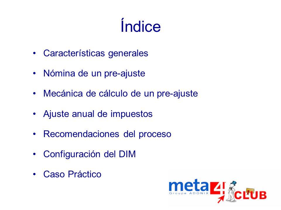 Índice Características generales Nómina de un pre-ajuste Mecánica de cálculo de un pre-ajuste Ajuste anual de impuestos Recomendaciones del proceso Co