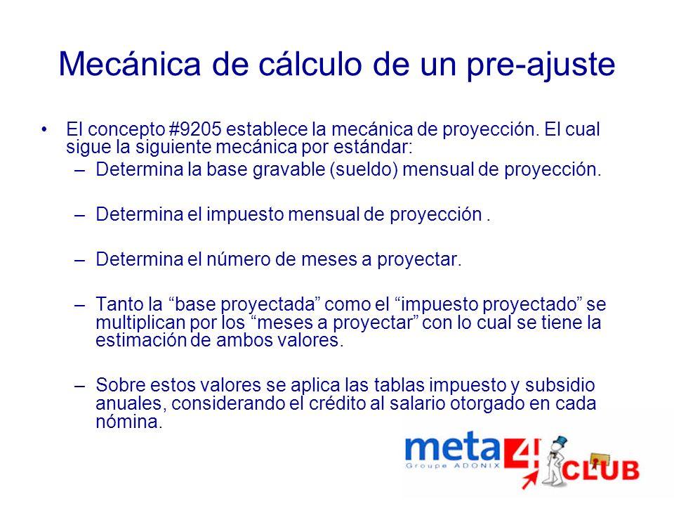 Mecánica de cálculo de un pre-ajuste El concepto #9205 establece la mecánica de proyección. El cual sigue la siguiente mecánica por estándar: –Determi