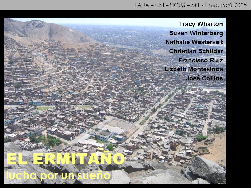 FAUA – UNI – SIGUS – MIT - Lima, Perú 2005 EL ERMITAÑO lucha por un sueño Tracy Wharton Susan Winterberg Nathalie Westervelt Christian Schilder Franci