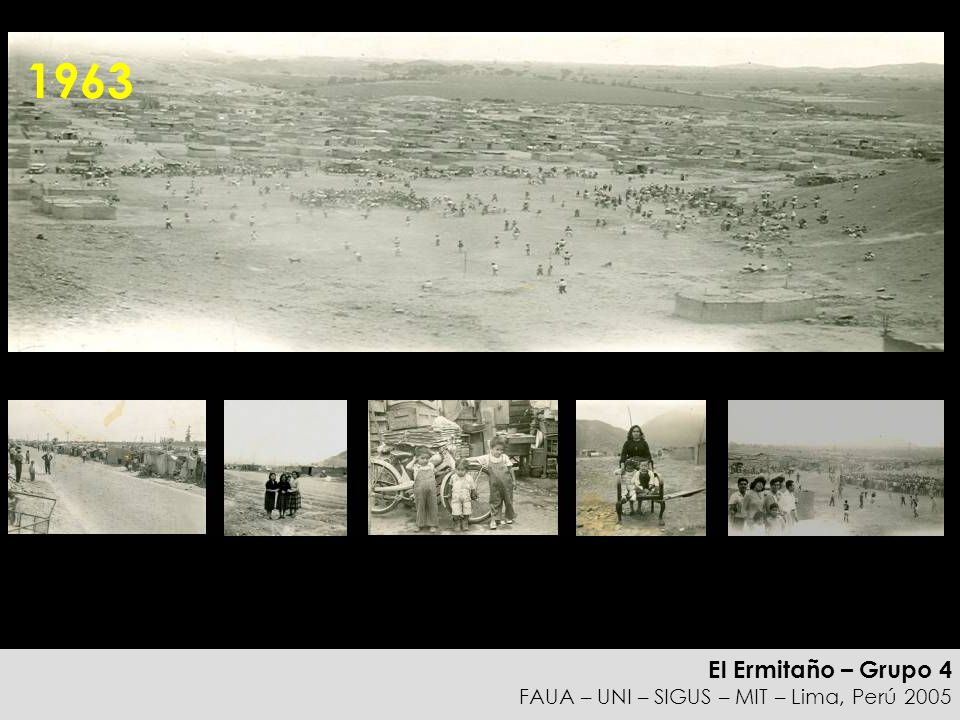 El Ermitaño – Grupo 4 FAUA – UNI – SIGUS – MIT – Lima, Perú 2005 1963