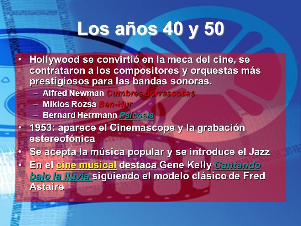 Los años 40 y 50 Hollywood se convirtió en la meca del cine, se contrataron a los compositores y orquestas más prestigiosos para las bandas sonoras.Ho