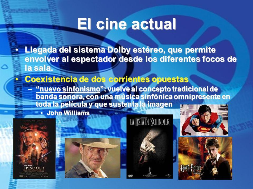 El cine actual Llegada del sistema Dolby estéreo, que permite envolver al espectador desde los diferentes focos de la sala.Llegada del sistema Dolby e