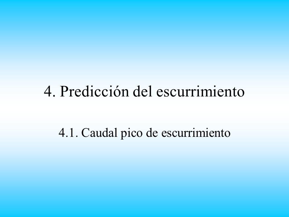 4. Predicción del escurrimiento 4.1. Caudal pico de escurrimiento