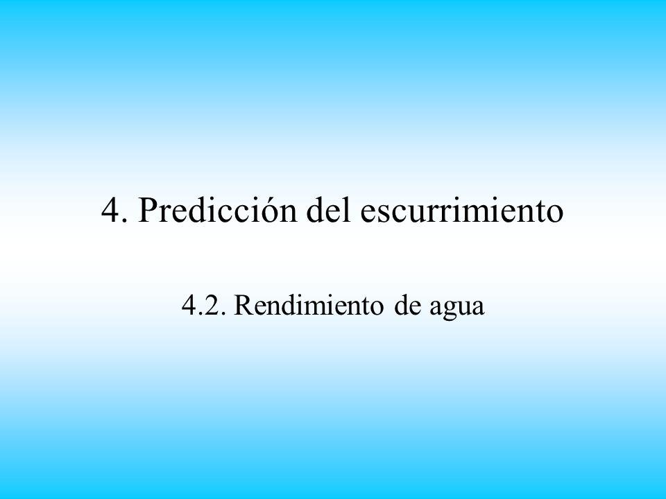 4. Predicción del escurrimiento 4.2. Rendimiento de agua