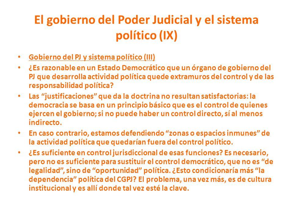 El gobierno del Poder Judicial y el sistema político (IX) Gobierno del PJ y sistema político (III) ¿Es razonable en un Estado Democrático que un órgan