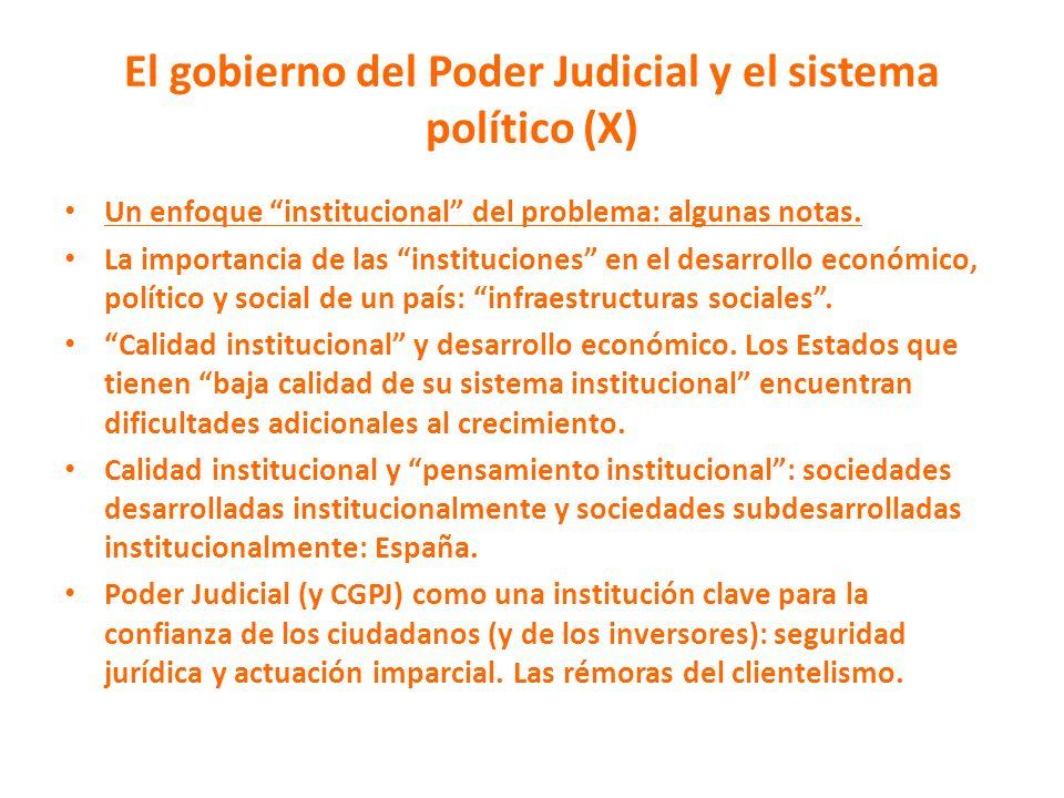 El gobierno del Poder Judicial y el sistema político (X) Un enfoque institucional del problema: algunas notas. La importancia de las instituciones en