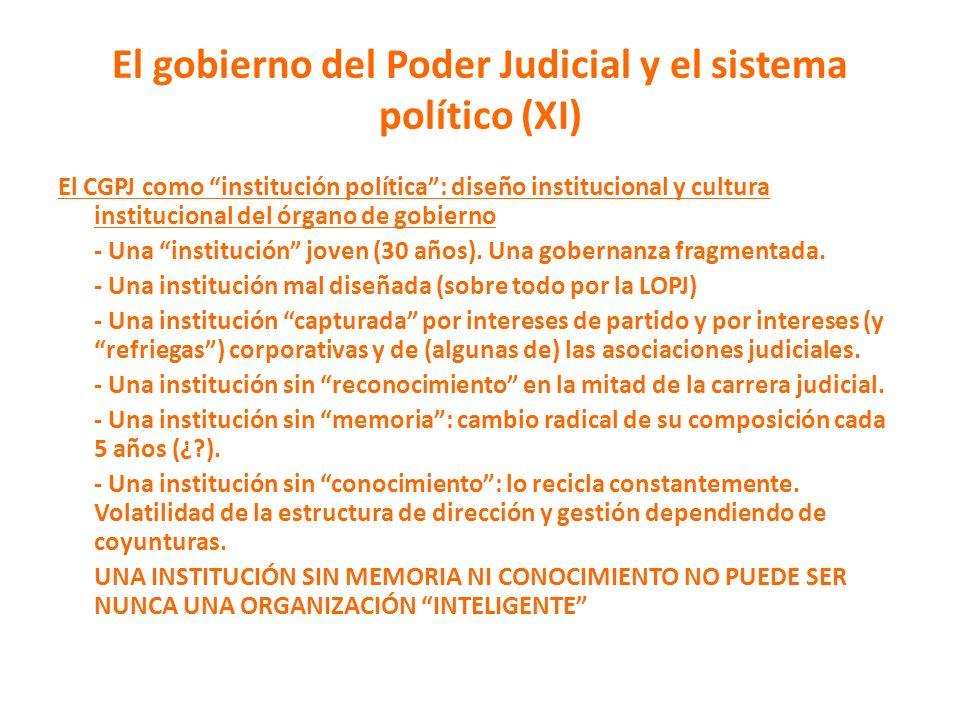 El gobierno del Poder Judicial y el sistema político (XI) El CGPJ como institución política: diseño institucional y cultura institucional del órgano d