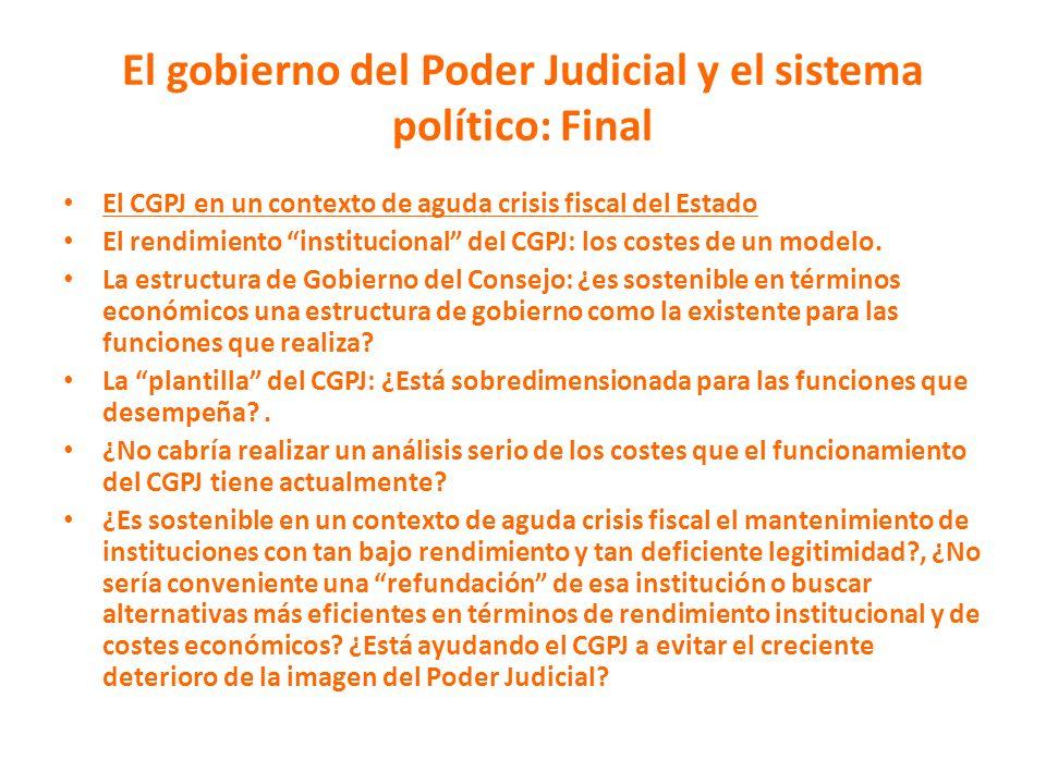 El gobierno del Poder Judicial y el sistema político: Final El CGPJ en un contexto de aguda crisis fiscal del Estado El rendimiento institucional del