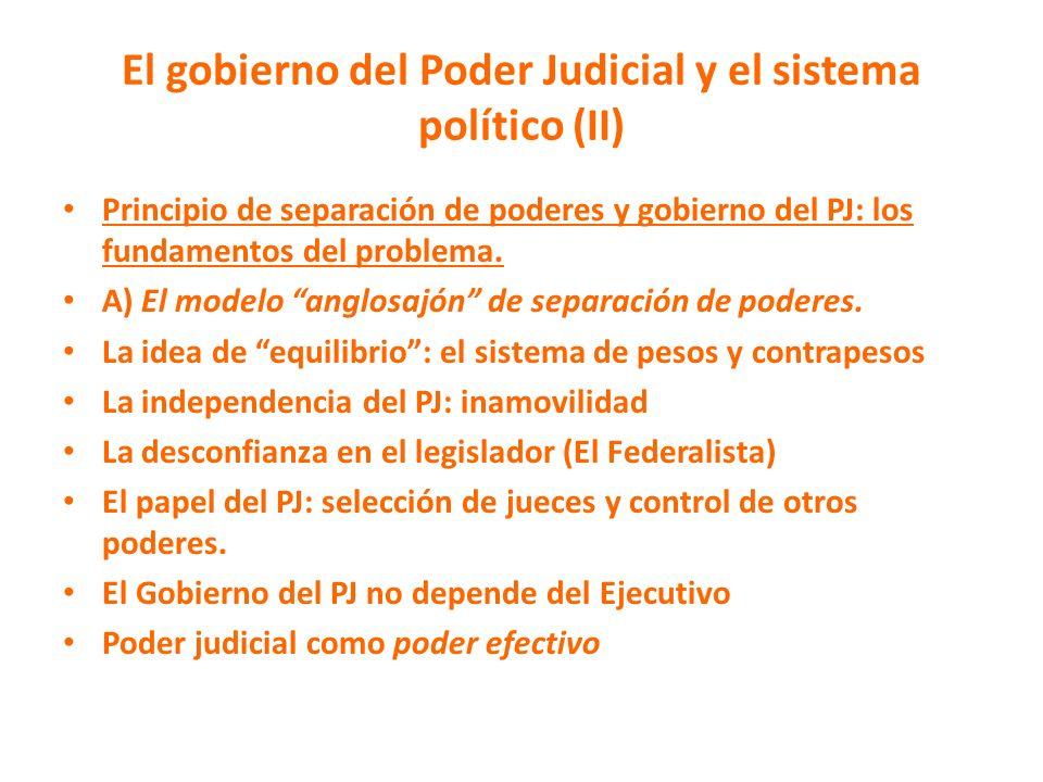 El gobierno del Poder Judicial y el sistema político (II) Principio de separación de poderes y gobierno del PJ: los fundamentos del problema. A) El mo
