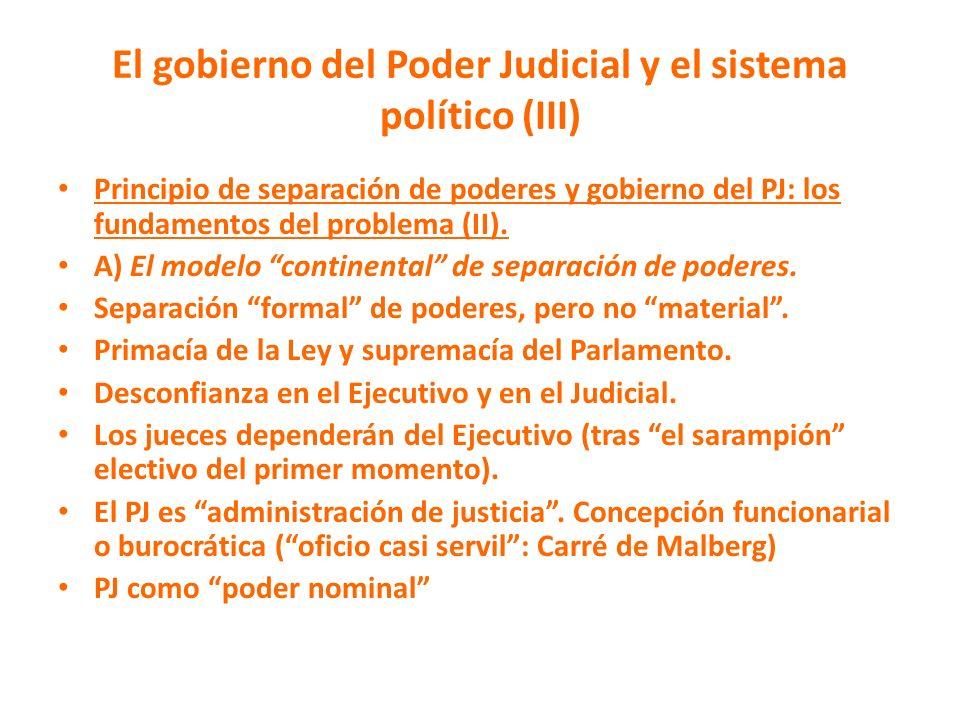 El gobierno del Poder Judicial y el sistema político (III) Principio de separación de poderes y gobierno del PJ: los fundamentos del problema (II). A)
