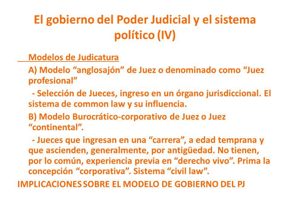 El gobierno del Poder Judicial y el sistema político (IV) Modelos de Judicatura A) Modelo anglosajón de Juez o denominado como Juez profesional - Sele