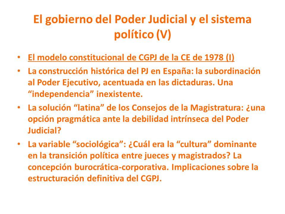 El gobierno del Poder Judicial y el sistema político (V) El modelo constitucional de CGPJ de la CE de 1978 (I) La construcción histórica del PJ en Esp