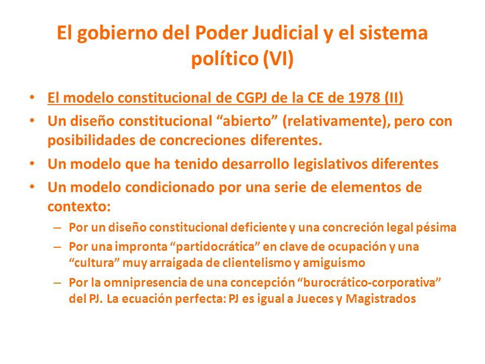El gobierno del Poder Judicial y el sistema político (VI) El modelo constitucional de CGPJ de la CE de 1978 (II) Un diseño constitucional abierto (rel