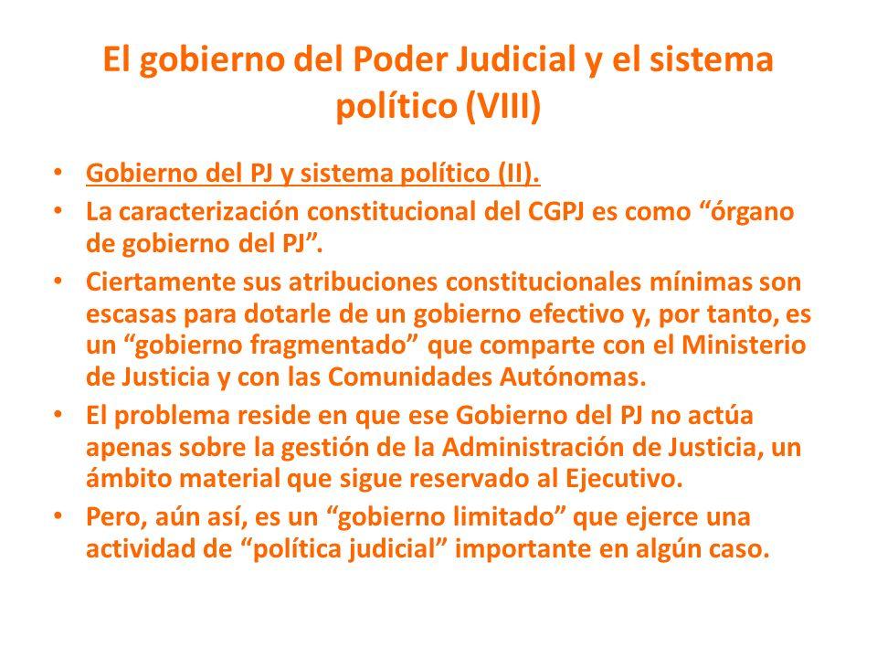 El gobierno del Poder Judicial y el sistema político (VIII) Gobierno del PJ y sistema político (II). La caracterización constitucional del CGPJ es com