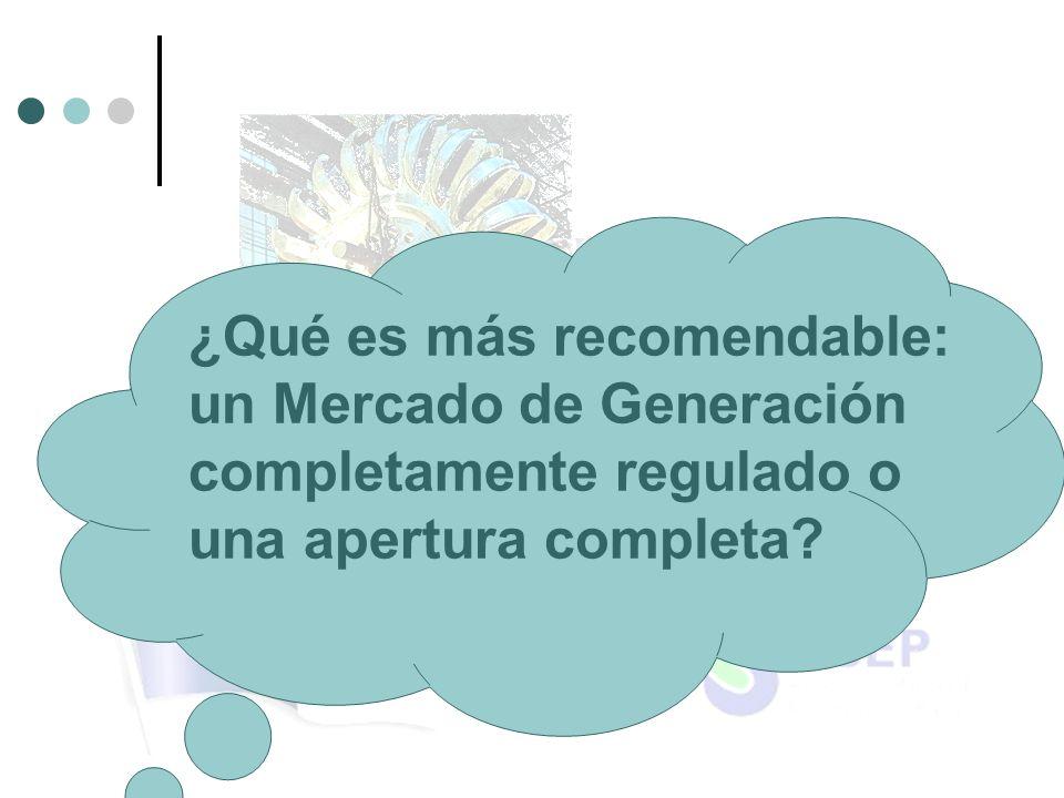 ¿Qué es más recomendable: un Mercado de Generación completamente regulado o una apertura completa