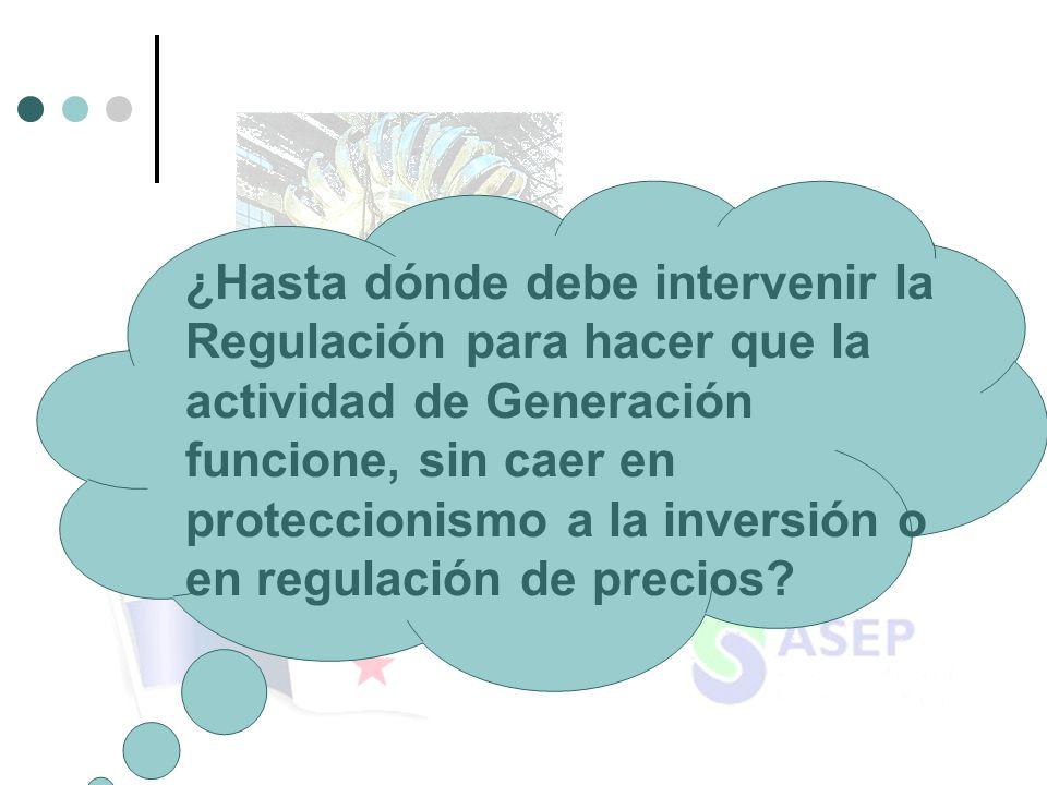 ¿Hasta dónde debe intervenir la Regulación para hacer que la actividad de Generación funcione, sin caer en proteccionismo a la inversión o en regulación de precios?