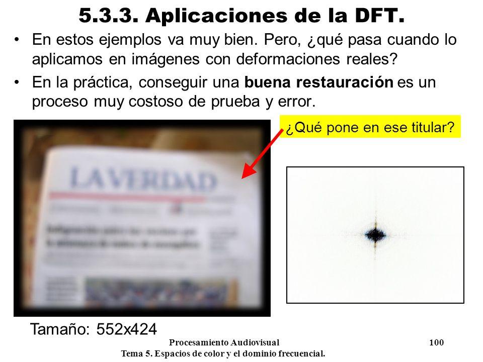 Procesamiento Audiovisual 100 Tema 5. Espacios de color y el dominio frecuencial. 5.3.3. Aplicaciones de la DFT. En estos ejemplos va muy bien. Pero,