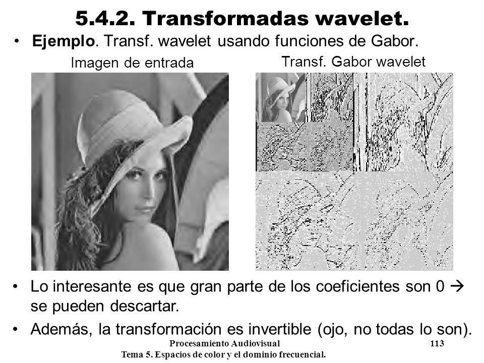 Procesamiento Audiovisual 113 Tema 5. Espacios de color y el dominio frecuencial. 5.4.2. Transformadas wavelet. Ejemplo. Transf. wavelet usando funcio