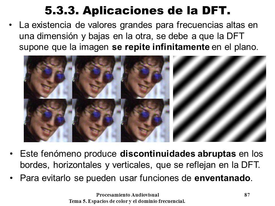 Procesamiento Audiovisual 87 Tema 5. Espacios de color y el dominio frecuencial. 5.3.3. Aplicaciones de la DFT. La existencia de valores grandes para