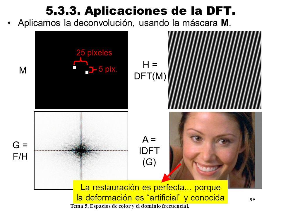 Procesamiento Audiovisual 95 Tema 5. Espacios de color y el dominio frecuencial. 5.3.3. Aplicaciones de la DFT. Aplicamos la deconvolución, usando la