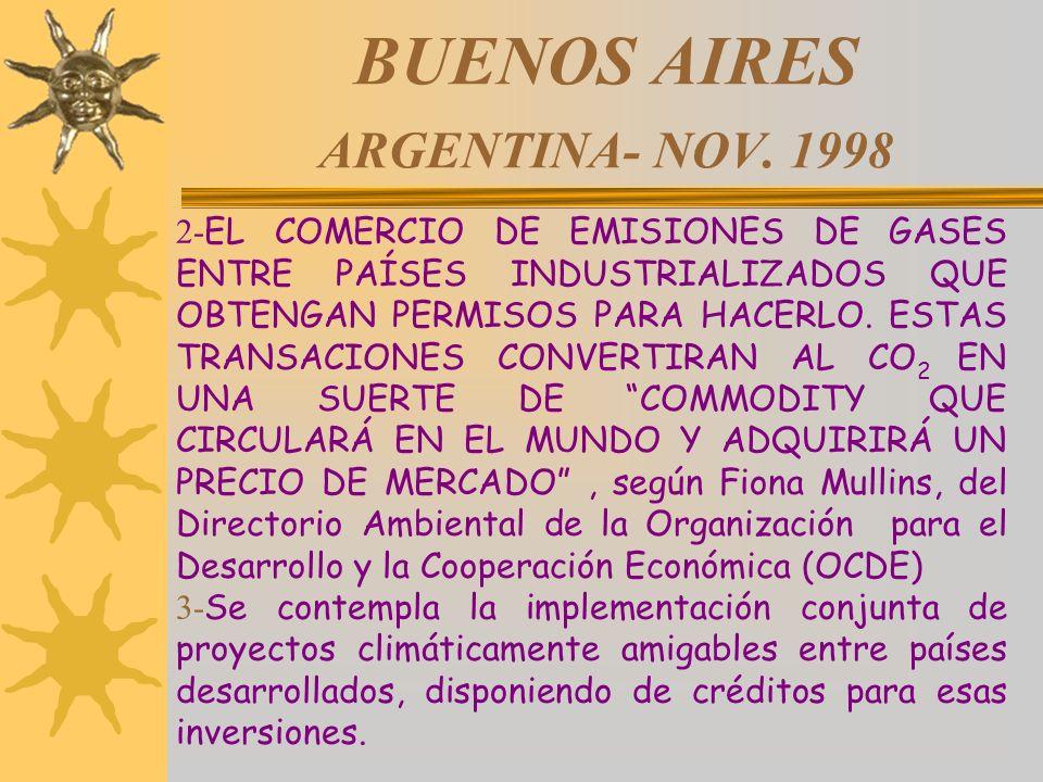 BUENOS AIRES ARGENTINA- NOV. 1998 2- EL COMERCIO DE EMISIONES DE GASES ENTRE PAÍSES INDUSTRIALIZADOS QUE OBTENGAN PERMISOS PARA HACERLO. ESTAS TRANSAC