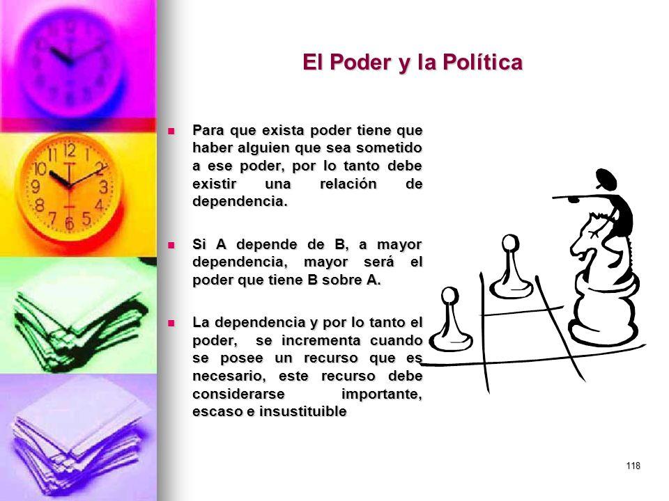 118 El Poder y la Política Para que exista poder tiene que haber alguien que sea sometido a ese poder, por lo tanto debe existir una relación de depen