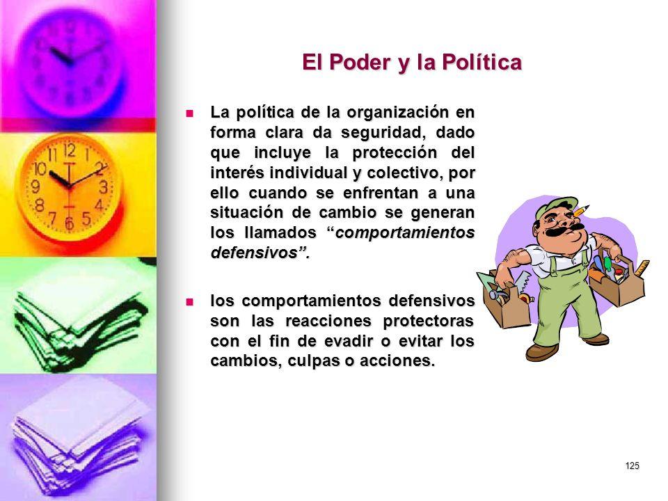125 El Poder y la Política La política de la organización en forma clara da seguridad, dado que incluye la protección del interés individual y colecti